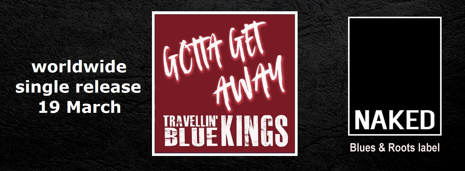 Travellin' Blue Kings – Gotta Get Away